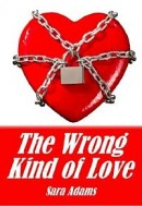 The Wrong Kind of Love by