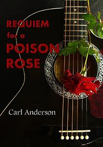 Requiem for a Poison Rose by Carl Anderson
