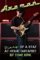 Axeman: Diary of a Stay at Home Guitarist by
