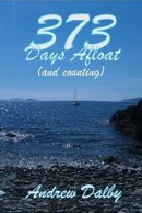 373 Days Afloat (and counting) by Andrew Dalby