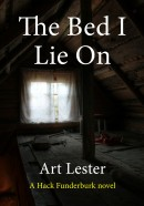 The Bed I Lie On: A Novel by Art Lester