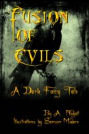 Fusion of Evils: A Dark Fairy Tale by A. Nedjat