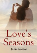 Love's Seasons by John Rawson