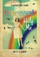 Depressed: Help Me an A–Z guide  by Samantha Joule