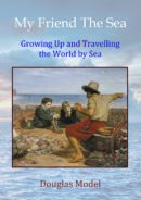 My Friend The Sea: Growing Up and Travelling the World by Sea *** Top 3 Book *** by Douglas Model