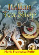 Italian Tea Shop by Maria Francesca Ruffo