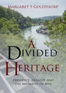 A Divided Heritage by Margaret S Goldthorp