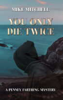You Only Die Twice: A Penney Farthing Mystery by Mike Mitchell