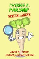 Patrick P. Parsnip, Special Agent by David H. Feder