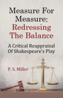 Measure For Measure: Redressing The Balance: A Critical Reappraisal Of Shakespeare's Play by P. S. Miller