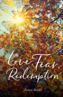 LOVE, FEAR REDEMPTION by Reece Banks